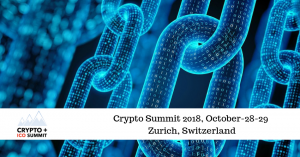 CRYPTO SUMMIT 2018, OCTOBER 28-29 | ZURICH, SWITZERLAND